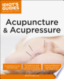 The Complete Idiot S Guide To Acupuncture Acupressure Book PDF
