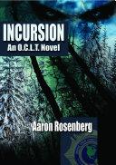 Incursion - A Novel of the O. C. L. T.