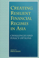 Creating Resilient Financial Regimes in Asia Book