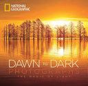 National Geographic Dawn to Dark Photographs