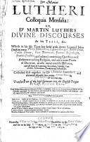 Dris Martini Lutheri Colloquia Mensalia  Or  Dr Martin Luther s Divine Discourses at His Table  c Book