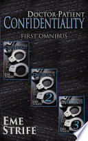 Doctor Patient Confidentiality First Omnibus Volumes One Two And Three Confidential 1