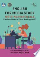 NGLISH FOR MEDIA STUDY WRITING MATERIALS (Developed based on Genre Based Approach)