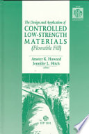 The Design and Application of Controlled Low strength Materials  flowable Fill  Book