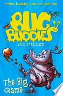 The Big Game  Bug Buddies  Book 1