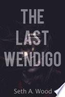 The Last Wendigo Read Online