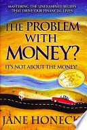 The Problem with Money? It's Not about the Money!
