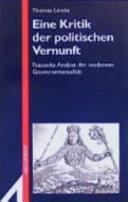 Eine Kritik der politischen Vernunft: Foucaults Analyse der modernen ...