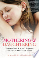 Mothering and Daughtering  : Keeping Your Bond Strong Through the Teen Years