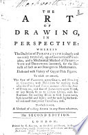 The Art of Drawing in Perspective ... To which are Annexed, The Art of Painting Upon Glass, and Drawing in Crayons ... The Second Edition Pdf/ePub eBook