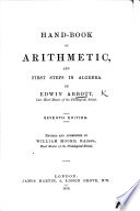 Hand-book of Arithmetic, and first steps in Algebra ... Seventh edition. Revised and augmented by W. Moore