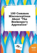 100 Common Misconceptions about the Beekeeper s Apprentice