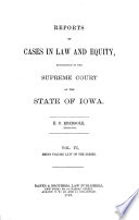 Reports of Cases in Law and Equity, Determined in the Supreme Court of the State of Iowa