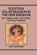 Egyptian Solar Religion in the New Kingdom