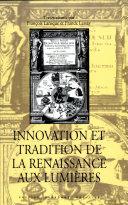 Innovation et tradition de la renaissance aux lumières