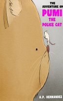 The adventure of Pumi, the Police Cat