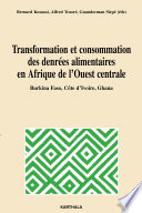 Transformation et consommation des denrées alimentaires en Afrique de l'Ouest centrale