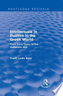 Intellectuals in Politics in the Greek World  Routledge Revivals