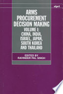 Arms Procurement Decision Making  China  India  Israel  Japan  South Korea and Thailand