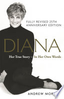 """""""Diana: Her True Story In Her Own Words: The Sunday Times Number-One Bestseller"""" by Andrew Morton"""