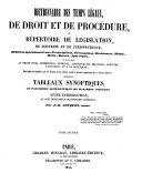Dictionnaire des temps légaux, de droit et de procédure, ou Répertoire de législation, de doctrine et de jurisprudence