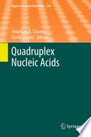 Quadruplex Nucleic Acids