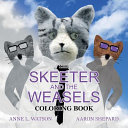 The Skeeter and the Weasels Coloring Book  A Grayscale Adult Coloring Book and Children s Storybook Featuring a Fun Story for Kids and Grown Ups