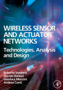 Wireless sensor and actuator networks : technologies, analysis and design / Roberto Verdone [and others]