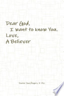 Dear God  I want to know You  Love  A Believer
