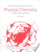 Student Solutions Manual for Physical Chemistry: Quanta, Matter, and Change