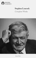 Delphi Complete Works of Stephen Leacock (Illustrated) Pdf/ePub eBook