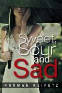 Sweet, Sour and Sad