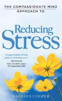 The Compassionate Mind Approach to Reducing Stress