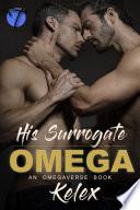 His Surrogate Omega  An MPREG Omegaverse Book Book