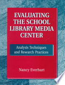 Evaluating the School Library Media Center