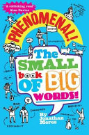 Phenomenal! the Small Book of Big Words