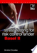 Stress Testing for Risk Control Under Basel II