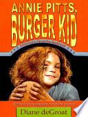 Annie Pitts  Burger Kid