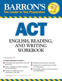 Barron s ACT English  Reading  and Writing Workbook