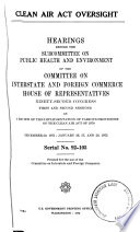 Clean Air Act Oversight, Hearings Before the Subcommittee on Public Health and Enviornment ..., 92-1 and 2, December 20, 1971; January 26, 27, and 28, 1972