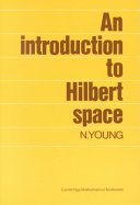 An Introduction to Hilbert Space