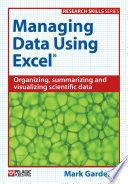 Managing data using Excel organizing, summarizing and visualizing scientific data