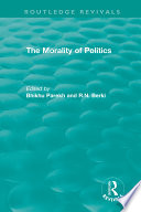 Routledge Revivals  The Morality of Politics  1972