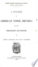 A Synopsis Of American Fossil Bryozoa Including Bibliography And Synonymy