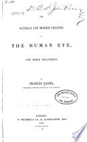 The Natural and Morbid Changes of the Human Eye  and Their Treatment