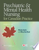 """Psychiatric and Mental Health Nursing for Canadian Practice"" by Wendy Austin, Mary Ann Boyd"
