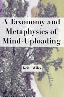 A Taxonomy and Metaphysics of Mind Uploading