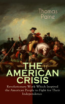THE AMERICAN CRISIS – Revolutionary Work Which Inspired the American People to Fight for Their Independence Pdf