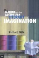 The Making Of The Australian Literary Imagination