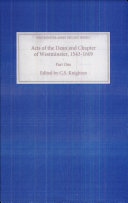 Acts of the Dean and Chapter of Westminster  1543 1609